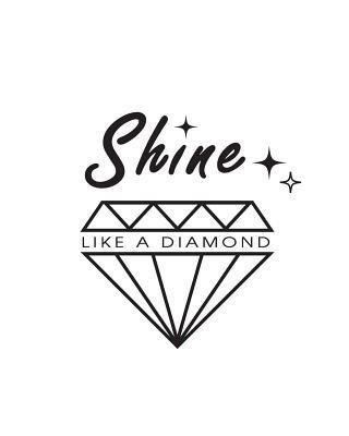 Shine Like a Diamond...