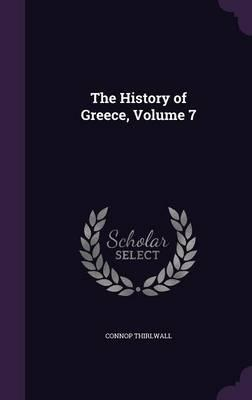 The History of Greece, Volume 7