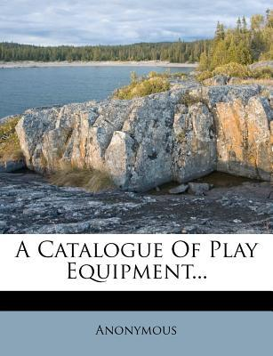A Catalogue of Play Equipment.