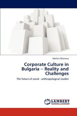 Corporate Culture in Bulgaria – Reality and Challenges