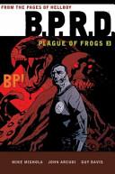 B.P.R.D.: Plague of ...