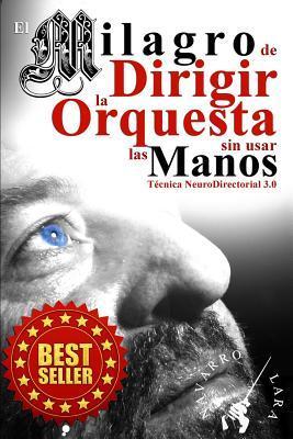 El milagro de dirigir la orquesta sin usar las manos/The miracle of directing the orchestra without using hands