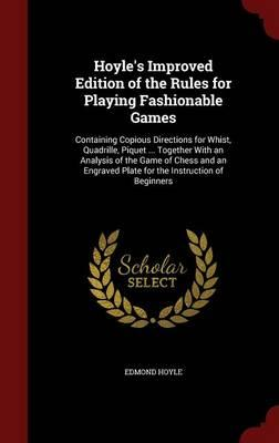 Hoyle's Improved Edition of the Rules for Playing Fashionable Games