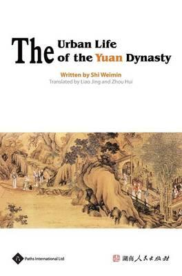 The Urban Life of the Yuan Dynasty