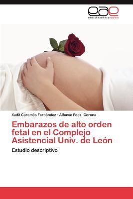 Embarazos de alto orden fetal en el Complejo Asistencial Univ. de León