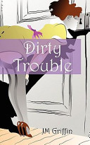 Dirty Trouble