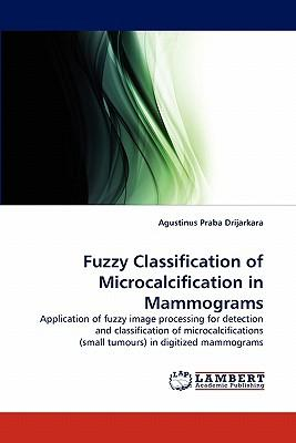 Fuzzy Classification of Microcalcification in Mammograms