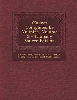 Uvres Completes de Voltaire, Volume 2