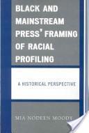 Black and mainstream press' framing of racial profiling