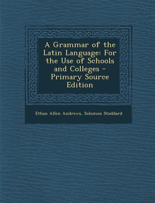 Grammar of the Latin...