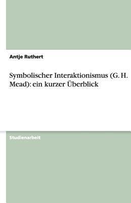 Symbolischer Interaktionismus (G. H. Mead)