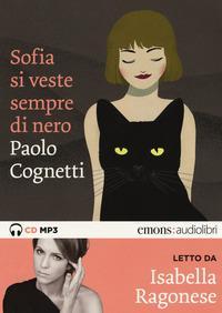 Sofia si veste sempre di nero letto da Isabella Ragonese. Audiolibro. CD Audio formato MP3