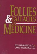Follies and Fallacies in Medicine