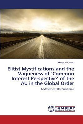Elitist Mystifications and the Vagueness of 'Common Interest Perspective' of the AU in the Global Order