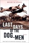 Last Days of the Dog-Men - Stories