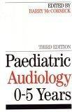 Paediatric Audiology 0 - 5 YEARS