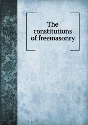 The Constitutions of Freemasonry