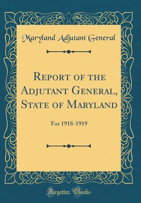 Report of the Adjutant General, State of Maryland