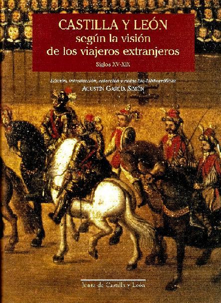 Castilla y León según la visión de los viajeros extranjeros, siglos XV-XIX