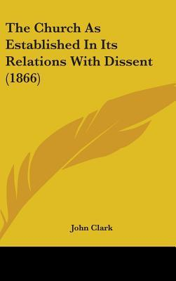 The Church as Established in Its Relations with Dissent (1866)