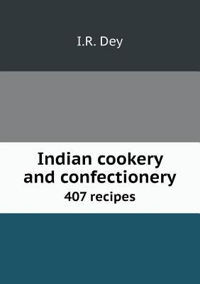 Indian Cookery and Confectionery 407 Recipes