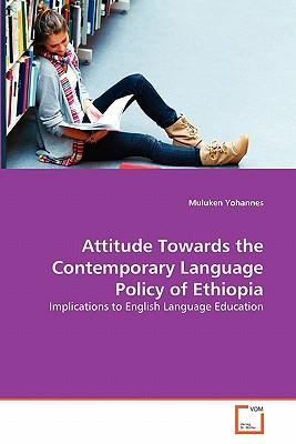Attitude Towards the Contemporary Language Policy of Ethiopia