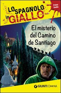 El misterio del camino de Santiago. I racconti che migliorano il tuo spagnolo! Primo livello