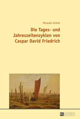 Die Tages- Und Jahreszeitenzyklen Von Caspar David Friedrich