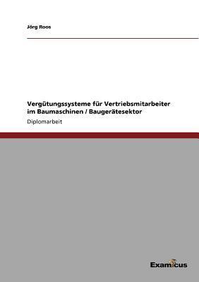 Vergütungssysteme für Vertriebsmitarbeiter im Baumaschinen / Baugerätesektor