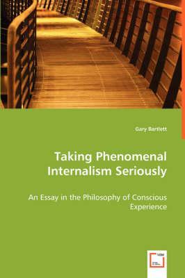 Taking Phenomenal Internalism Seriously