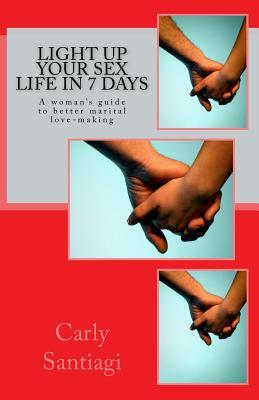Light Up Your Sex Life in 7 Days