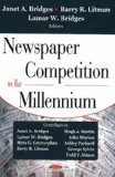 Newspaper Competition in the Millennium