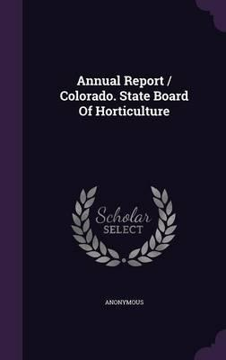 Annual Report/Colorado. State Board of Horticulture