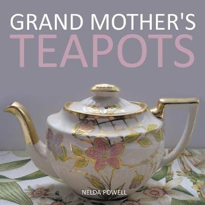 Grand Mother's Teapots