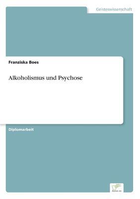 Alkoholismus und Psychose