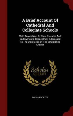 A Brief Account of Cathedral and Collegiate Schools