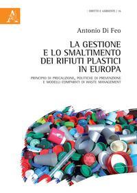 La gestione e lo smaltimento dei rifiuti plastici in Europa. Principio di precauzione, politiche di prevenzione e modelli comparati di waste management