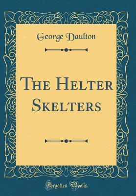 The Helter Skelters ...