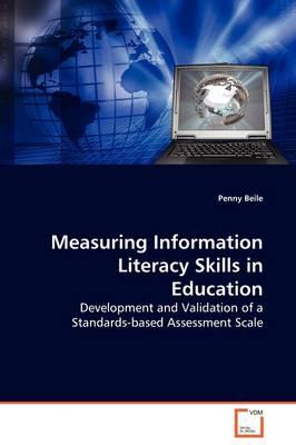 Measuring Information Literacy Skills in Education