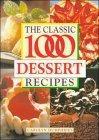 The Classic 1000 Desserts Recipes