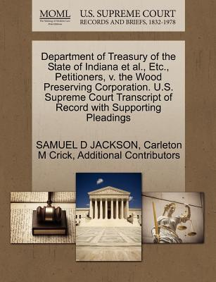 Department of Treasury of the State of Indiana et al, Etc, Petitioners, V. the Wood Preserving Corporation. U.S. Supreme Court Transcript of Record