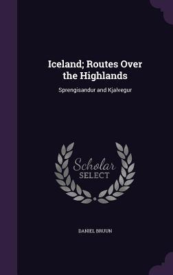 Iceland; Routes Over the Highlands