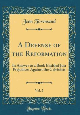 A Defense of the Reformation, Vol. 2