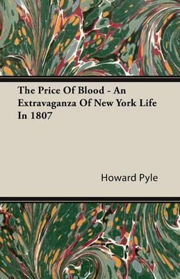 The Price of Blood - An Extravaganza of New York Life in 1807