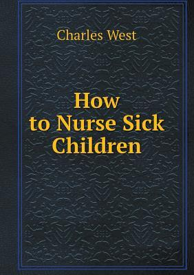 How to Nurse Sick Children