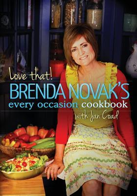 Love That! Brenda Novak's Every Occasion Cookbook with Jan Coad