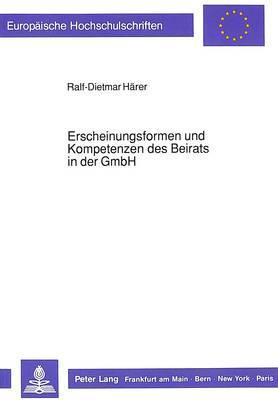 Erscheinungsformen und Kompetenzen des Beirats in der GmbH