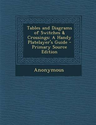 Tables and Diagrams of Switches & Crossings