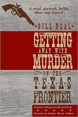 Getting Away with Murder on the Texas Frontier