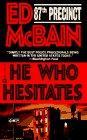 He Who Hesitates